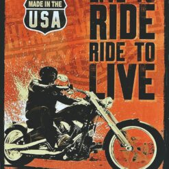 Live to ride, Ride to live