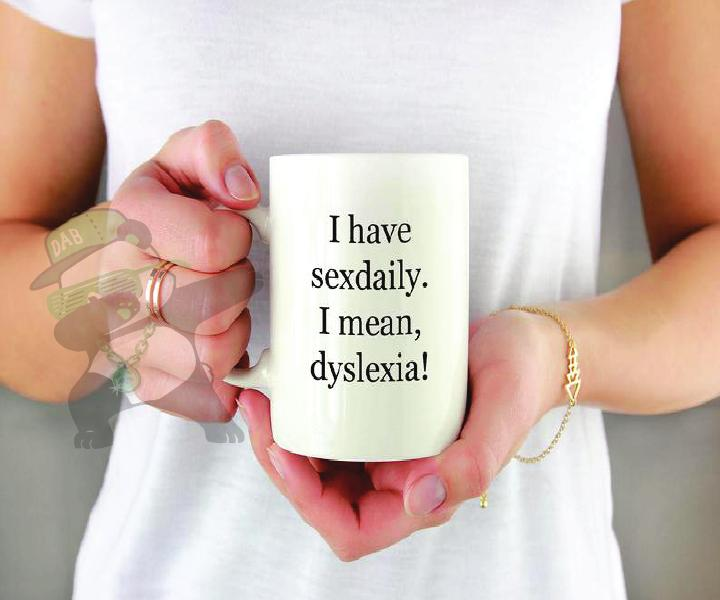 I have sexdaily,.i mean dyslexia