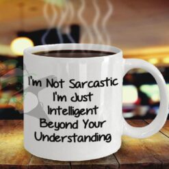 Not sarcastic, just intelligent