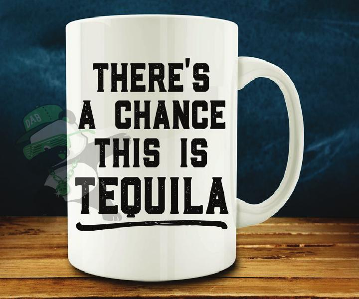 There's a chance this is Tequila