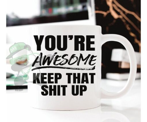 You're awesome-keep that shit up