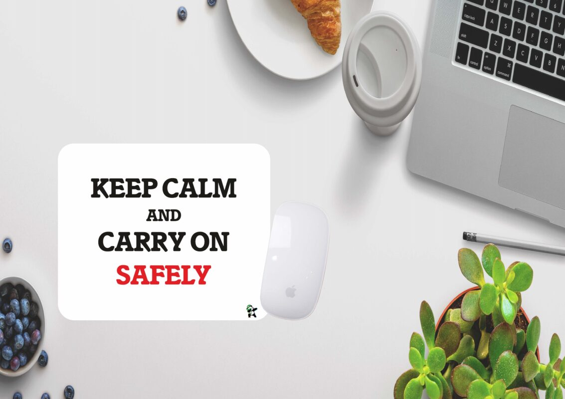 Keep calm and carry on safely