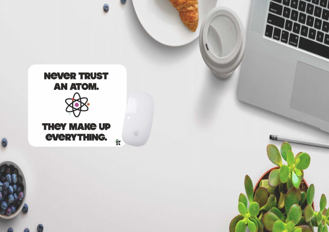 Nevert trust an Atom
