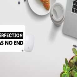 Perfection has no end