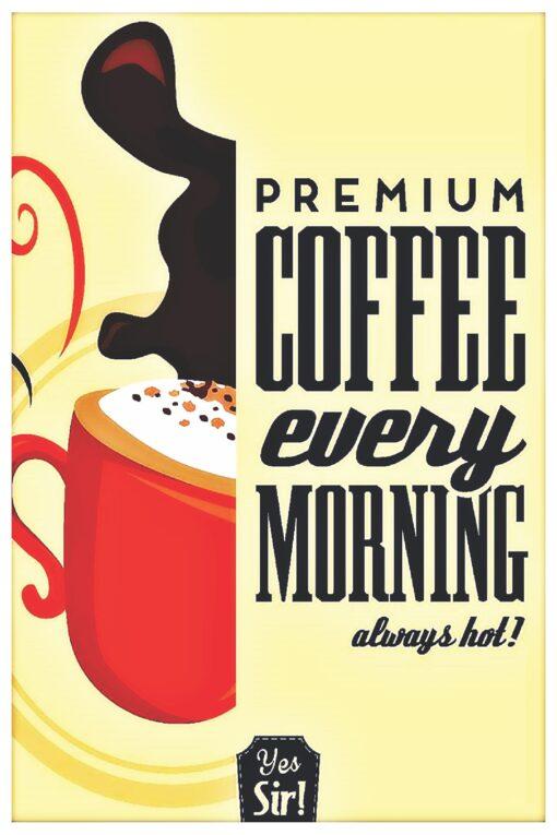 Premium Coffee Every morning