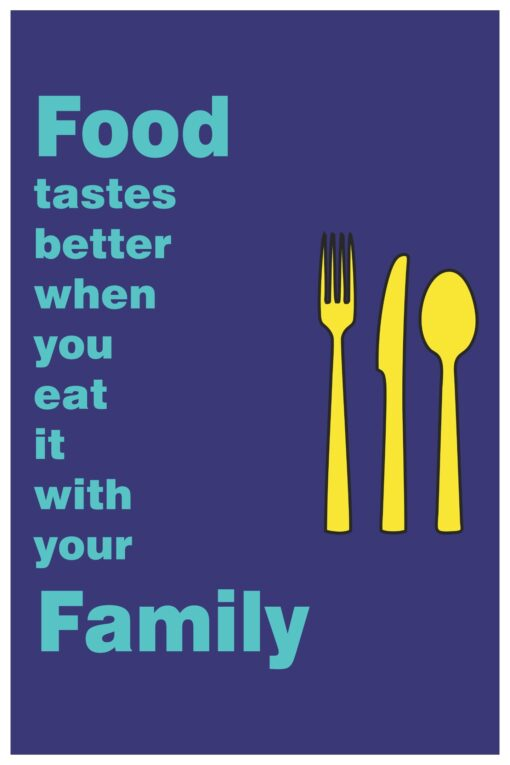 Food tastes better with Family.