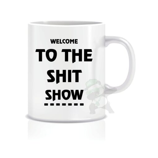 Welcome-To the shit show