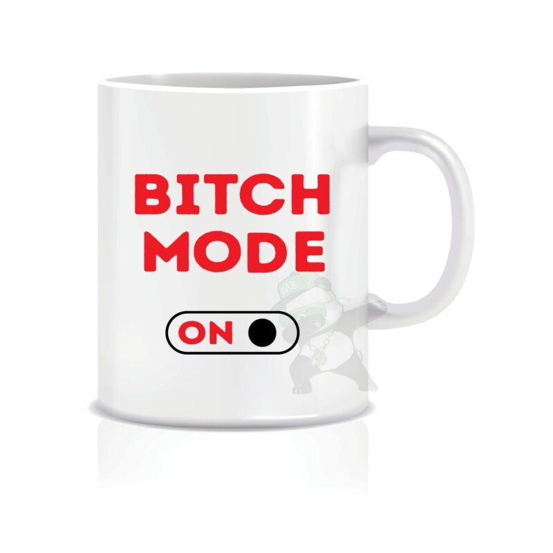 Bitch Mode ON