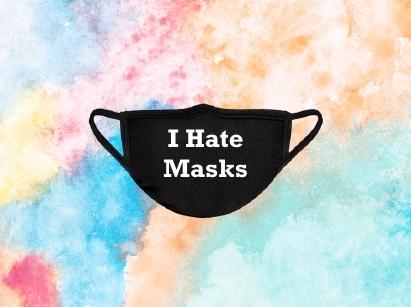 I hate masks