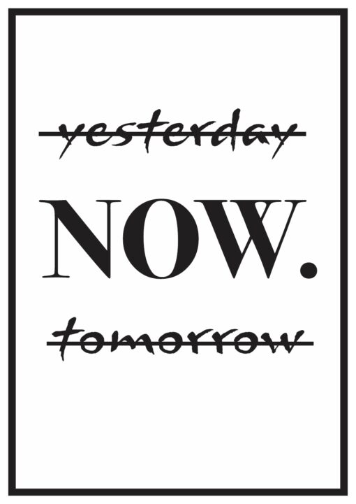Yesterday, Now, Tomorrow-Your Choice