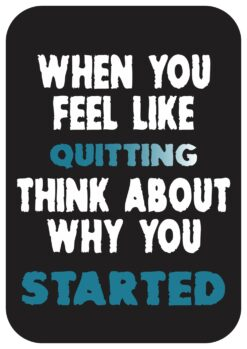 Think why you started