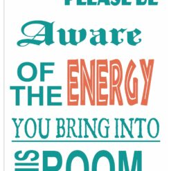 Be aware of the energy