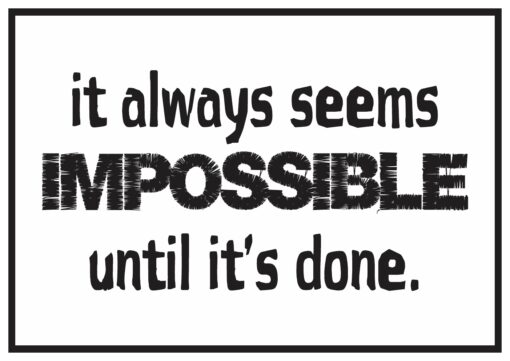 Seems impossible, until its done