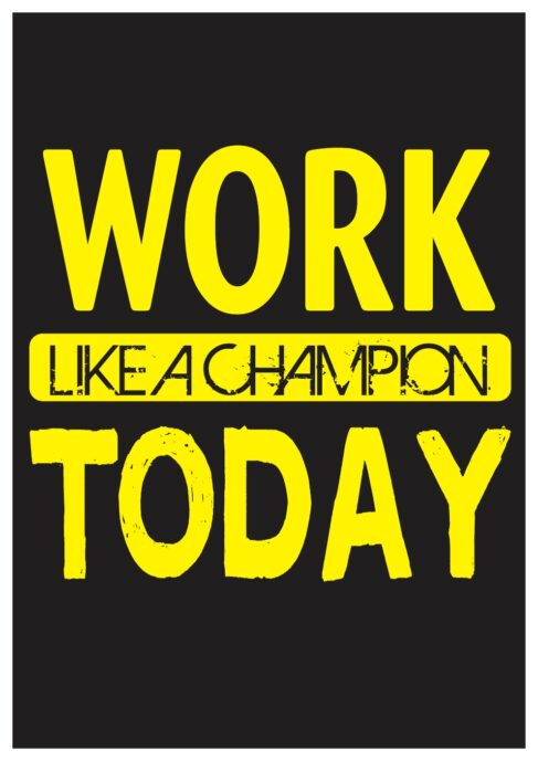 Work Like a Champion today